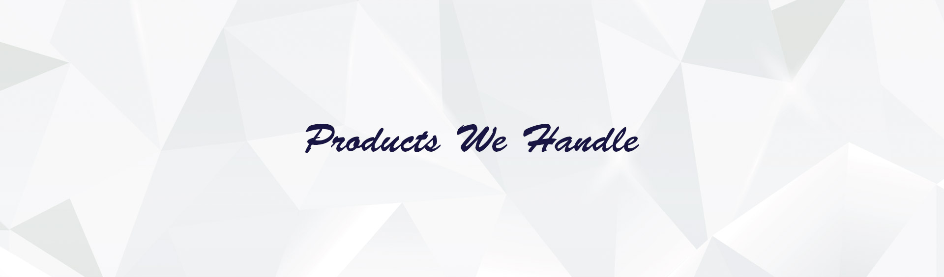 Products we handle